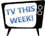 tv this week!