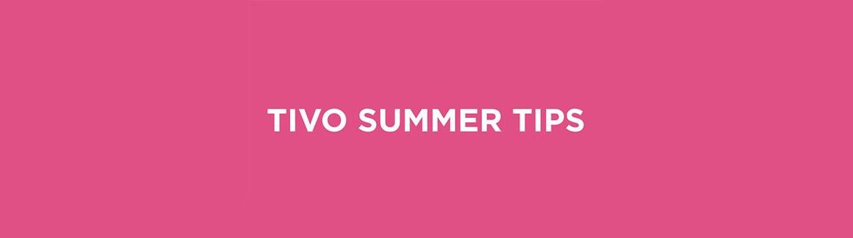 tivo summer tips
