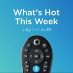 "TiVo remote under caption ""what's hot this week: July 1-7 2019"