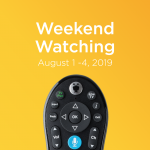 TiVo Weekend Watching, here's what to watch this week from August 1-4, 2019.