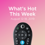 What to watch on TV this week from August 12 to August 19, 2019.