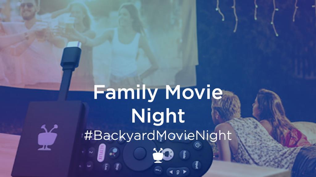 Family Movie Night #BackyardMovieNight